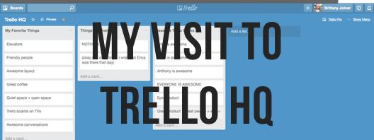 Visited Trello HQ