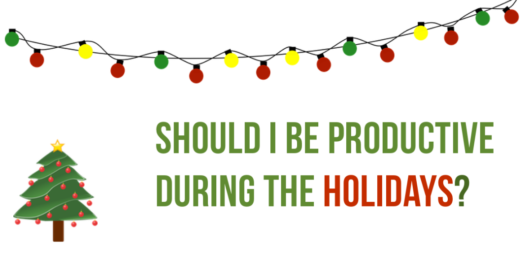 Being productive doing holidays